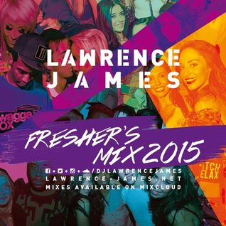 Lawrence James - Freshers 2015 Mix