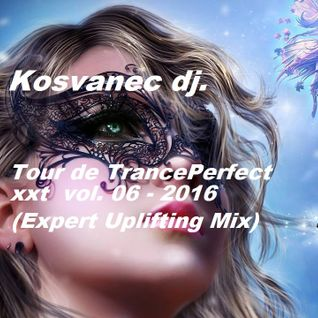 Kosvanec dj. - Tour de TrancePerfect xxt vol.06-2016(Expert Uplifting Mix)
