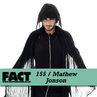 FACT Mix 155: Mathew Jonson