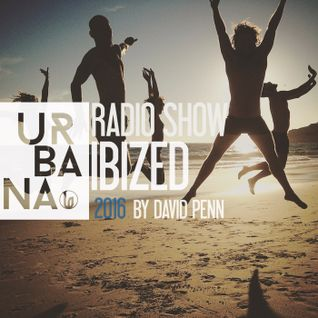 Urbana Radioshow by David Penn Chapter #288:::Special IBIZED 2016