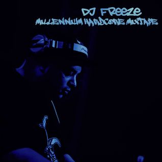 DJ Freeze - Millennium Hardcore Mixtape