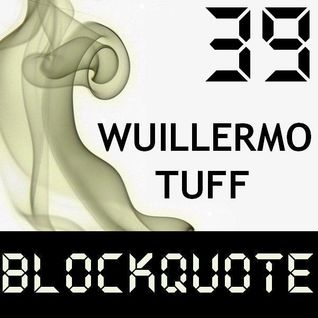 Blockquote - No. 39 - Wuillermo Tuff pres. Techno Stuff # 8 (29-04-2012)