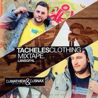 DJ Mathew & Dj Snax - Tacheles Clothing Mixtape Vol.1