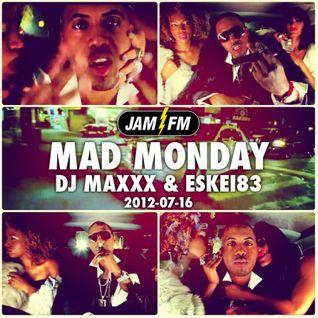 Madmonday-16-07-12-jamfm-djmaxxx-eskei83