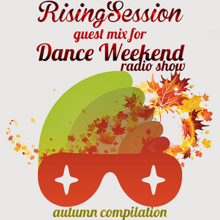 Dj Lite presents - Rising Session guest mix for Dance Weekend