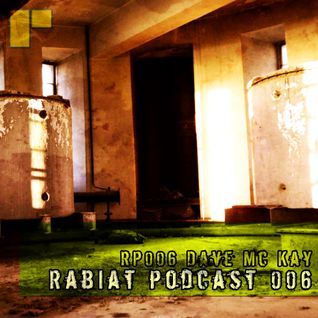 [RP006] Rabiat Podcast 006 mixed by Dave McKay