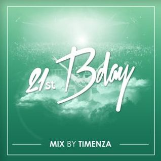 Timenza - 21st Birthday Mix