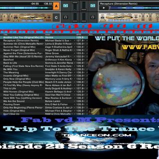 Fab vd M Presents A Trip To The Trance World Episode 28 Season 6 Remixed
