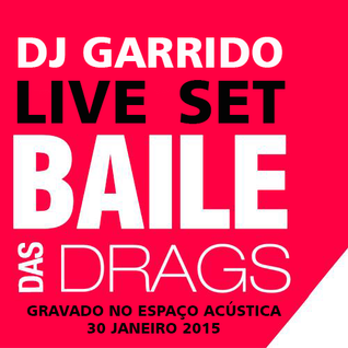 Baile das Drags (Live set Jan 2015)