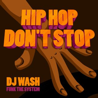 Dj Wash - Hip Hop Don`t Stop Mix Vol 1