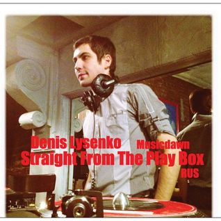 Denis Lysenko - Straight From The Play Box