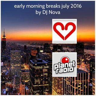 early morning breaks july 2016