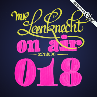 Mr. Leenknecht on air 018 (the mellow episode w/ Gosto, Black Flower, Billie Black, … )