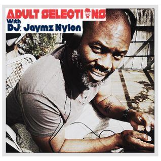 DJ Jaymz Nylon - Adult Selections Radioshow #169