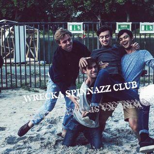 Wrecka Spinnazz Club #2