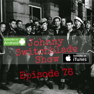 The Johnny Switchblade Show #76