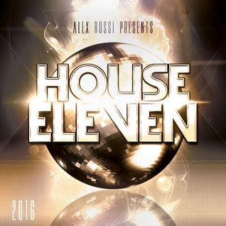 Alex Rossi - House 11 (2016)