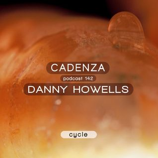 Cadenza Podcast | 142 - Danny Howells (Cycle)