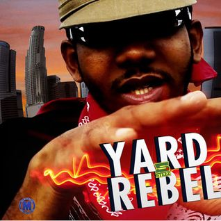 DJ MadLogic presents The YARD REBEL MIXTAPE f. FIVE STEEZ
