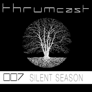 Thrumcast 007 - Silent Season