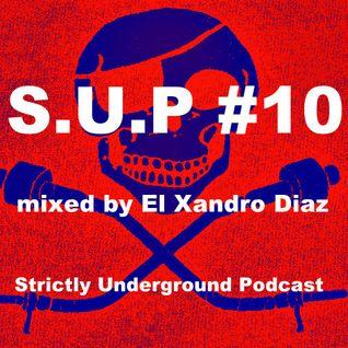 S.U.P #10 mixed by El Xandro Diaz
