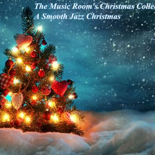 The Music Room's Christmas Collection Vol.7 - A Smooth Jazz Christmas By: DOC (12.22.12)