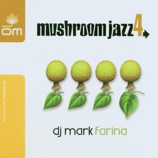 Mark Farina - Mushroom Jazz 4