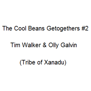 The Cool Beans Getogethers #2 - Tim Walker & Olly Galvin (Tribe of Xanadu)
