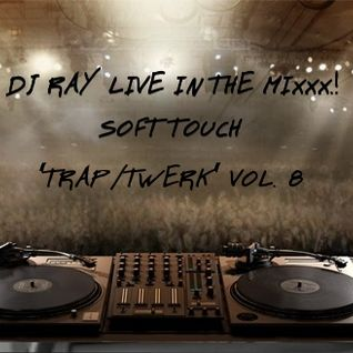 "SOFT TOUCH ""TRAP/TWERK"" VOL. 8"
