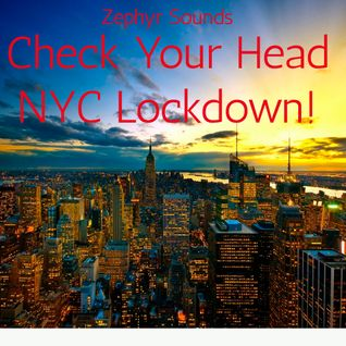 Check Your Head NYC Lock Down (Show 109) 15.05.14