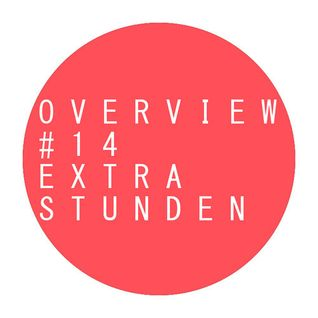 Overview Podcast 014 - EXTRASTUNDEN