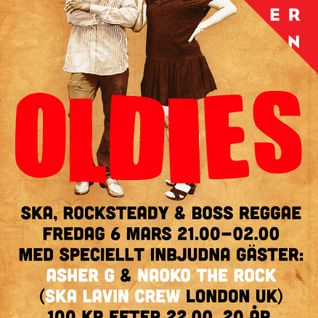 OLDIES 6th march with guests Asher G & Naoko The Rock (Ska Lavin Crew UK)