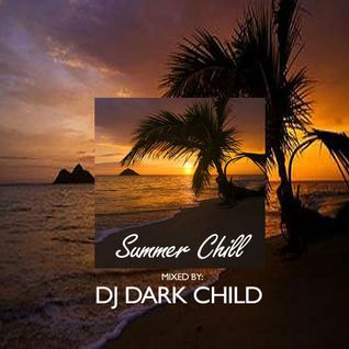 DJ Dark Child pres. Summer Chill Mixtape