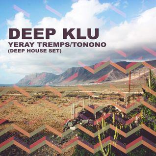 Deep Klu - YERAY TREMPS/TONONO - Deep House Set