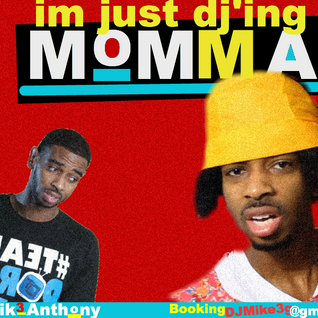 Im Just DJ'ing Momma