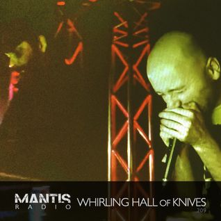 Mantis Radio 209 + Whirling Hall of Knives