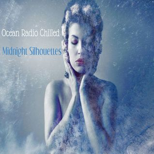 "Ocean Radio Chilled ""Midnight Silhouettes"" (2-1-15)"