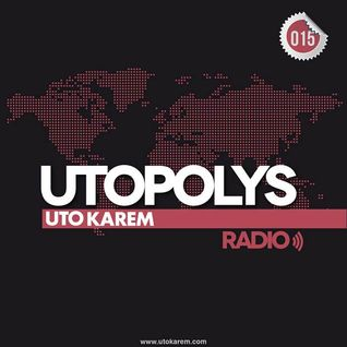 Uto Karem - Utopolys Radio 015 (March 2013)