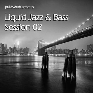 Liquid Jazz & Bass Session 02