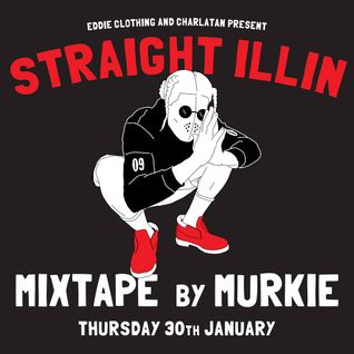 Chase Mixes - Murkie - Straight Illin' promo mix (25 januari 2014)