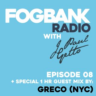 Fogbank Radio with J Paul Getto: Episode 08 + Greco (NYC) Guest Mix