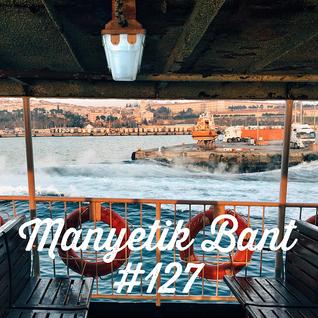 Manyetik Bant #127 (08.03.2016 - 96.2 Radyo Eksen, Istanbul)
