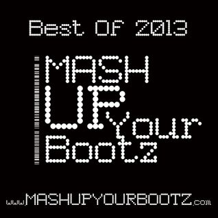 "Mash-Up Your Bootz Party ""Best Of 2013"" Mix"
