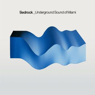 Bedrock_Underground Sound of Miami