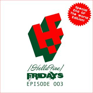 Hellafine Fridays - Episode 003