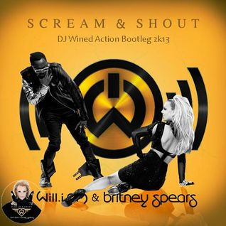 Will.i.am ft Britney Spears - Scream & Shout (DJ Wined Action Bootleg 2k13)