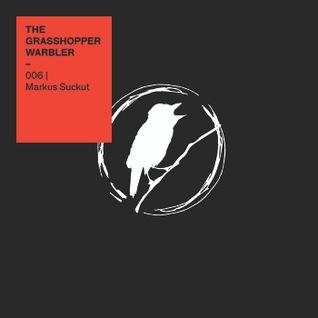 Heron presents: The Grasshopper Warbler 006 w/ Markus Suckut