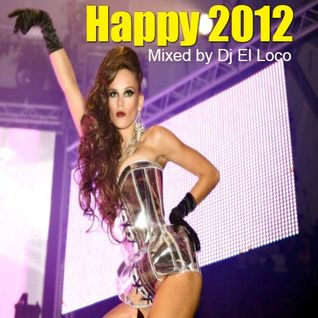 Happy 2012 (Tribal Tech House) - Mixed by Dj El Loco