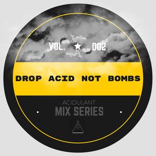 Drop ACID NOT Bombs (VOL.02). Mixed in Wien.