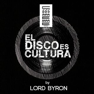 "Radio Cómeme - ""El Disco es Cultura"" 26 by Lord Byron"